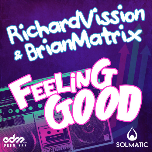 Richard Vission & Brian Matrix - Feeling Good (Martin EZ & Brian Boncher Remix) [EDM.com Premiere]