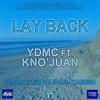 Lay Back ft. Kno'Juan (Produced By Paul Cabbin)