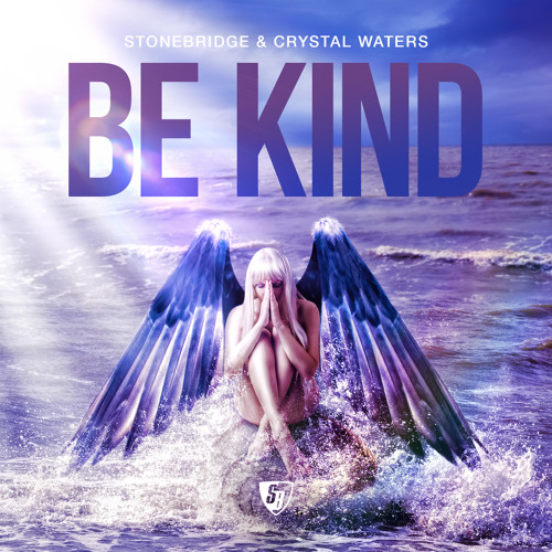 StoneBridge & Crystal Waters 'BE KIND' (Sirius XM/BPM Debut)