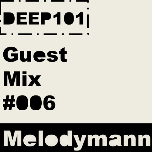 DEEP101 Guest Mix #006: Melodymann
