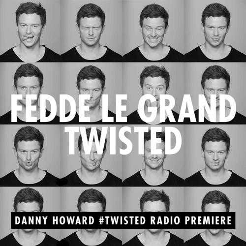 Fedde Le Grand - Twisted (Danny Howard BBC Radio 1 premiere)