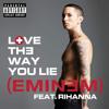 Eminem - Love The Way You Lie(Feat. Rihanna)