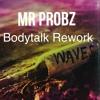 Mr Probz - Waves - ( robin schulz ) Bodytalk Rework