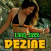 DEZINE - Lady Jazz [2014]