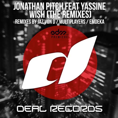 Johnathan Pitch - Wish feat. Yassine (Jaz Von D Remix) [EDM.com Premiere]
