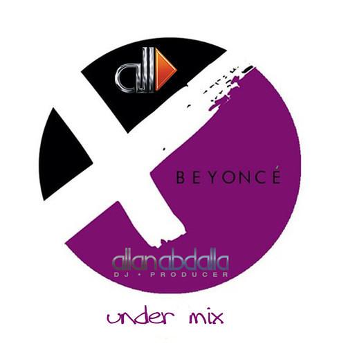 Beyoncé - XO (Allan Abdalla Under Mix)