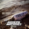 Mr. Probz - Waves (Modern Machines Refix)