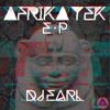 DJ EARL / AFRIKA TEK E.P  (S/CLOUD EDIT) MP3
