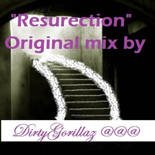 """Resurrection"" by DirtyGorillaz ""original mix"" ""MoveYourAss"""