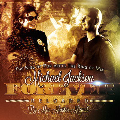 Mix Master Miguel - Michael Jackson Forever Reloaded