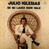 Karaoke Julio Iglesias - Se Mi Lasci Non Vale By Spasser