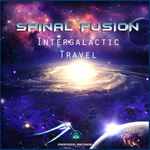 Spinal Fusion - Intergalactic Travel (Out Now On Beatport)