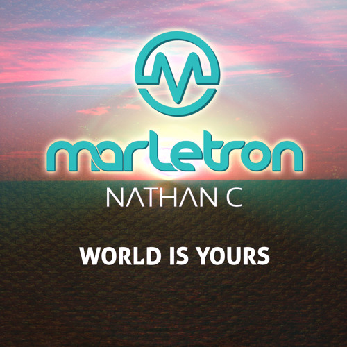 Marletron - World Is Yours (NATHAN C Remix)