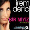 Dj OsMaN eKiCi vs irem Derici - Bir miyiz (RemiX 2014)
