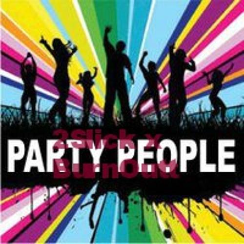 Party People Bounce 2SLICK X BURNOUTT