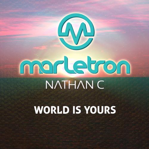 World Is Yours (Marletron vs NATHAN C Radio Edit)