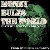 Money Rules The World (Feat. Witney Gounder) (Prod. By Derek Snowden)