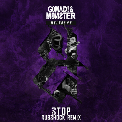 GoMad! & Monster - Stop (Subshock Remix)