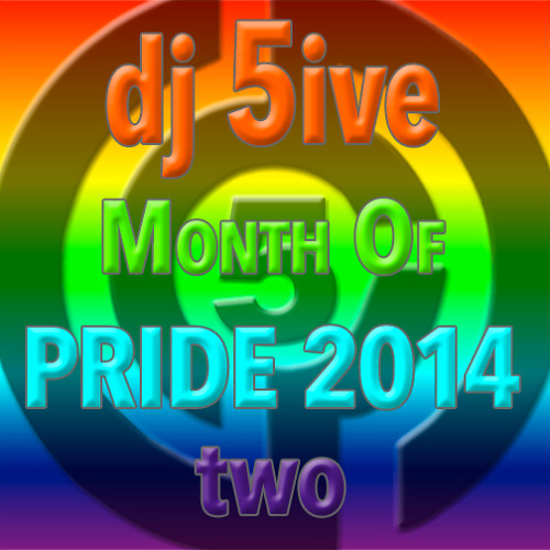 dj 5ive Month of PRIDE 2014 two