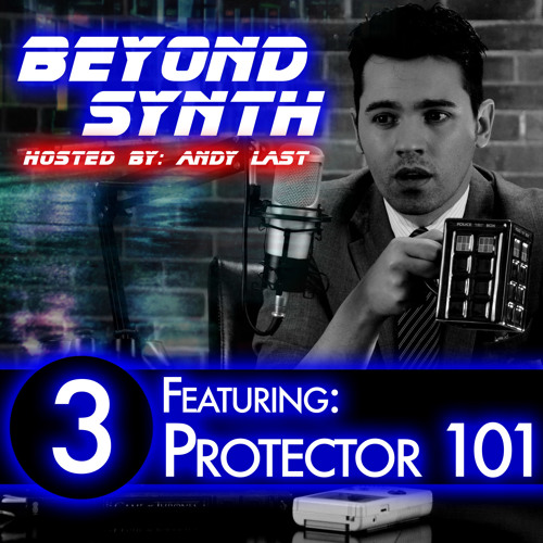 Beyond Synth - 03 - Protector 101