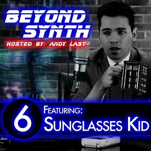 Beyond Synth - 06 - Sunglasses Kid