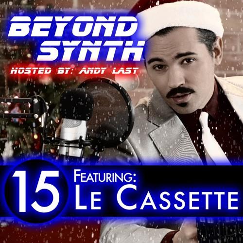 Beyond Synth - 15 - Le Cassette