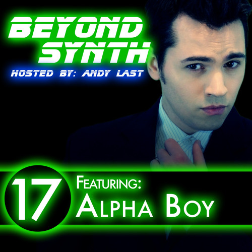 Beyond Synth - 17 - Alpha Boy