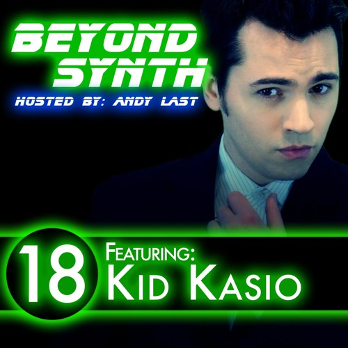 Beyond Synth - 18 - Kid Kasio