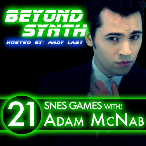 Beyond Synth - 21 - SNES Adam McNab