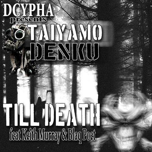 Till Death ( Feat.Keith Murray & Blaq Poet )