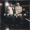 Alex Goot - Problem (feat. Will Ferri)