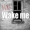 Dont Wake Me Up by 51Fifty