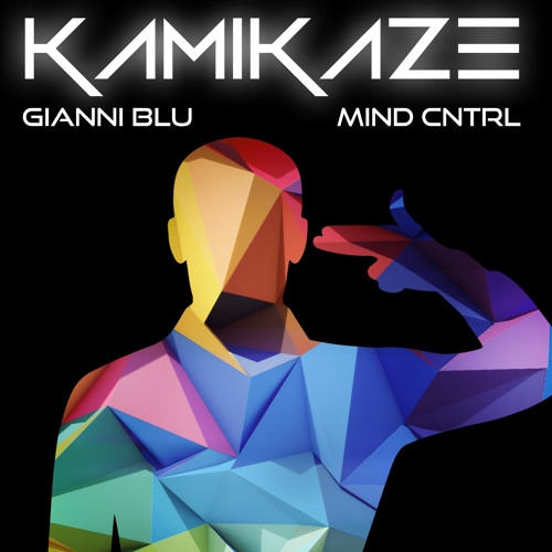 KAMIKAZE - Gianni Blu & Mind Cntrl (Original Mix)(Electro House)