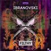 Ibranovski - Filthy (Macby Bootleg) [FREE DOWNLOAD]