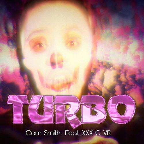 Turbo FT. XXX CLVR (Prod. Cam Smith)