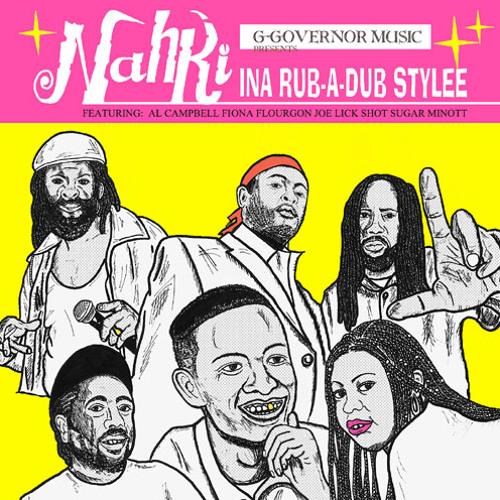 Nahki Ina Rub-A-Dub Stylee (Album Sampler Mix)