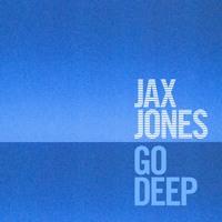 Jax Jones - Go Deep