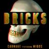 BRICKS (feat. Migos) [CH!CKI FLIP-ante]
