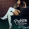 Ariana Grande - Problem (Dj Toto Remix) [FREE DOWNLOAD]