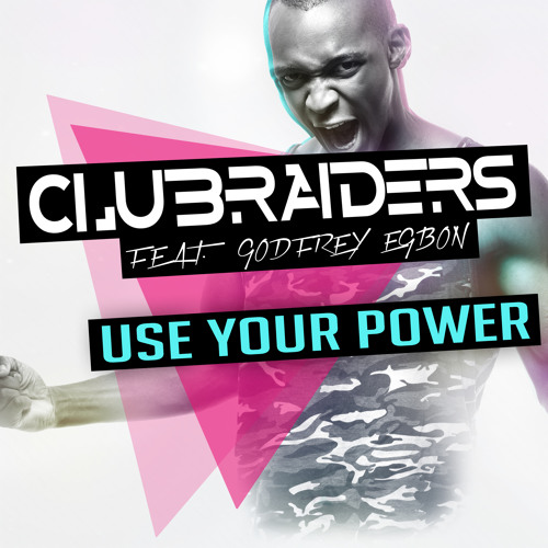 Clubraiders - Use Your Power (Gordon & Doyle Remix)