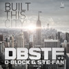 D-Block & S-te-Fan - Built This City