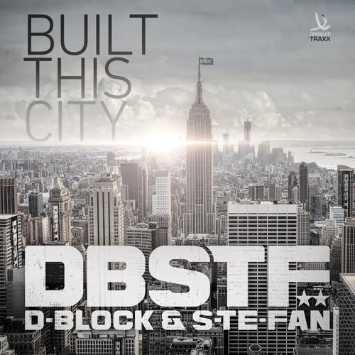 D-Block & S-te-Fan - Built This City
