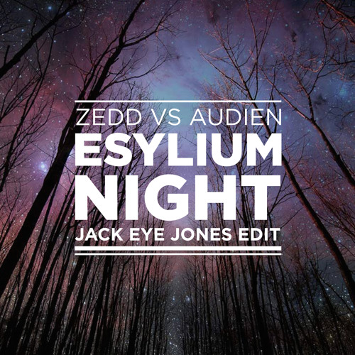 Elysium Night (Jack Eye Jones Edit)