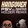 PSY - Hangover feat. Snoop Dogg (Holder's Dubstep Remix)