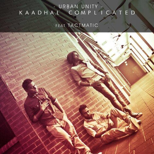 Kaadhal Complicated feat Tactmatic