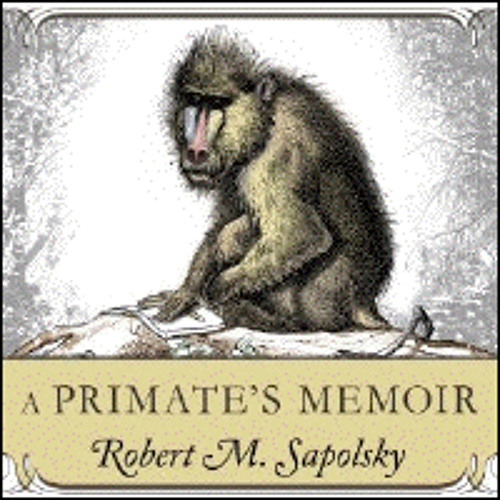 A PRIMATE'S MEMOIR By Robert M. Sapolsky, Read By Mike Chamberlain