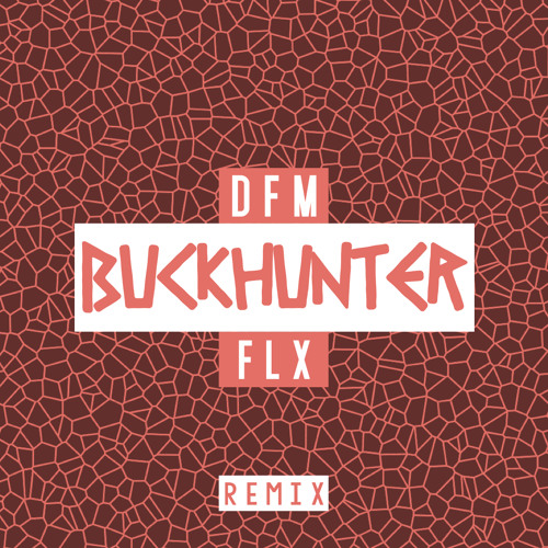 DFM - FLX (Buckhunter Remix) [Free Download]