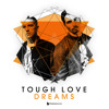 Tough Love - Dreams (Original Mix)