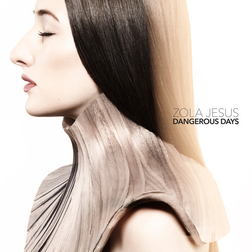 Zola Jesus-Dangerous Days (Official Audio)