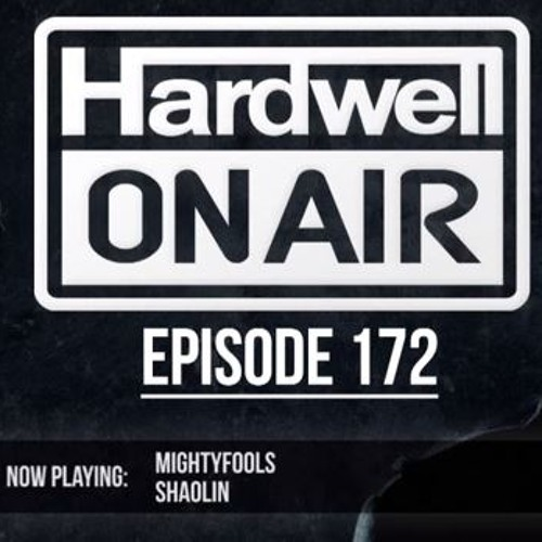 Mightyfools - Shaolin (Hardwell On Air Rip) [OUT NOW!]